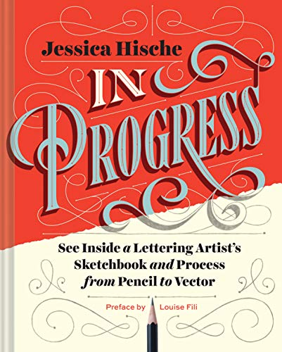 In Progress: See Inside a Lettering Artist's Sketchbook and Process, from Pencil to Vector: ...