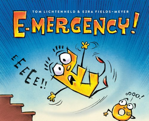E-Mergency!: Lichtenheld, Tom; Fields-Meyer, Ezra