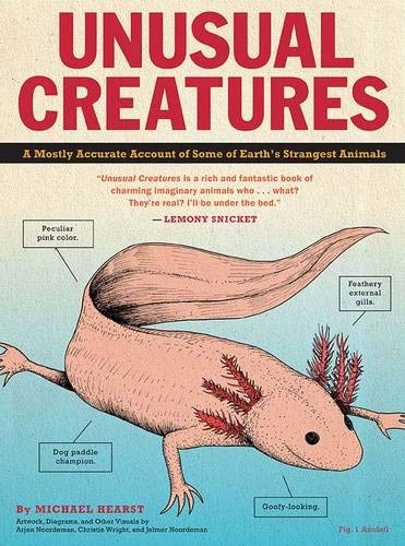 9781452136455: Unusual Creatures: A Mostly Accurate Account of Some of Earth's Strangest Animals