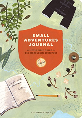 9781452136509: Small Adventures Journal: A Little Field Guide for Big Discoveries in Nature