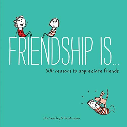 9781452136578: Friendship Is: 500 Reasons to Appreciate Friends