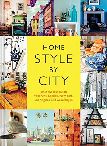 9781452137179: Home Style by City: Ideas and Inspiration from Paris, London, New York, Los Angeles, and Copenhagen