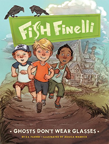 Ghosts Dont Wear Glasses: Fish Finelli (Book 3)