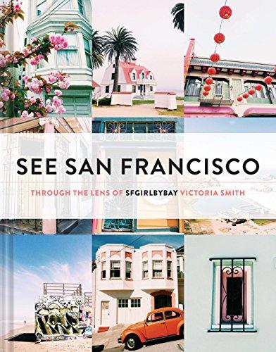 9781452138206: See San Francisco: Through the Lens of SFGirlbyBay
