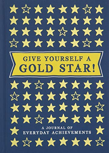 9781452138466: Give Yourself a Gold Star!: A Journal of Everyday Achievements