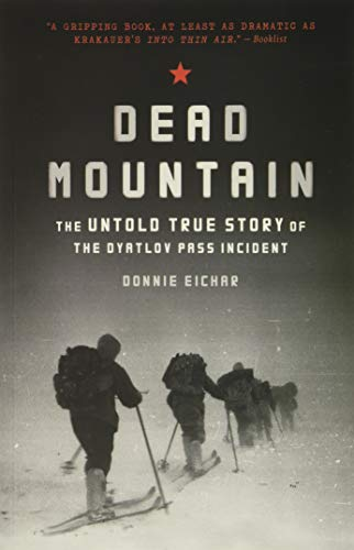 9781452140032: Dead Mountain: The Untold True Story of the Dyatlov Pass Incident