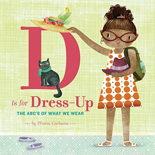 D Is for Dress-Up: The ABC's of What We Wear (Signed): Carluccio, Maria