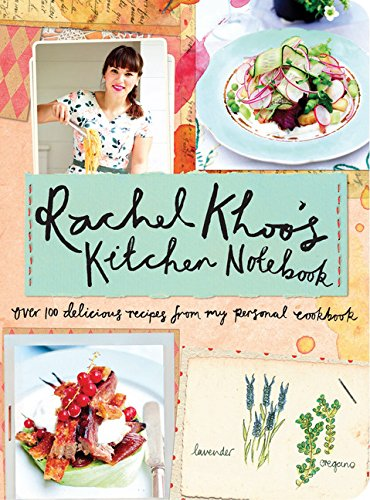 9781452140568: Rachel Khoo's Kitchen Notebook: Over 100 Delicious Recipes from My Personal Cookbook