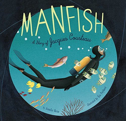 9781452141237: Manfish: A Story of Jacques Cousteau