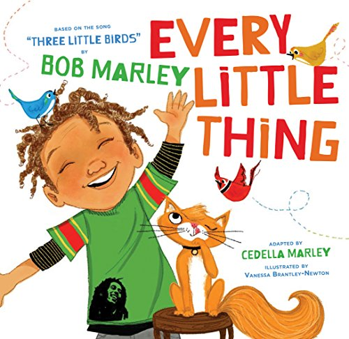 9781452142906: Every Little Thing: Based on the song 'Three Little Birds' by Bob Marley