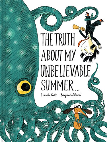 9781452144832: The Truth About My Unbelievable Summer . . .
