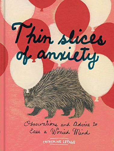 Thin Slices of Anxiety: Observations and Advice: Lepage, Catherine