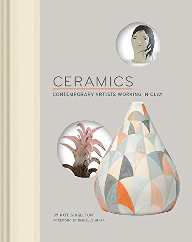 9781452148090: Ceramics: Contemporary Artists Working in Clay