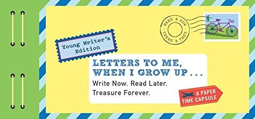 9781452149486: Letters to Me, When I Grow Up: Write Now. Read Later. Treasure Forever.