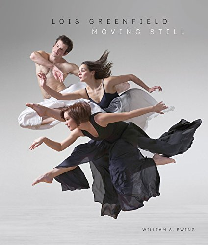 Lois Greenfield: Moving Still (Hardcover): Lois Greenfield