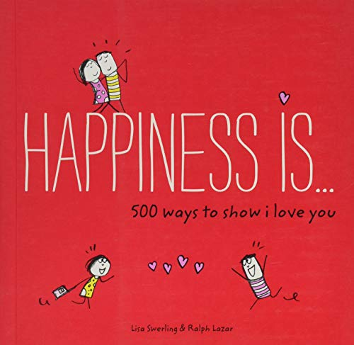 9781452152028: Happiness Is . . . 500 Ways to Show I Love You