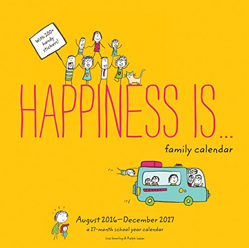 9781452152622: Happiness Is . . . Family Calendar (August 2016 - December 2017)