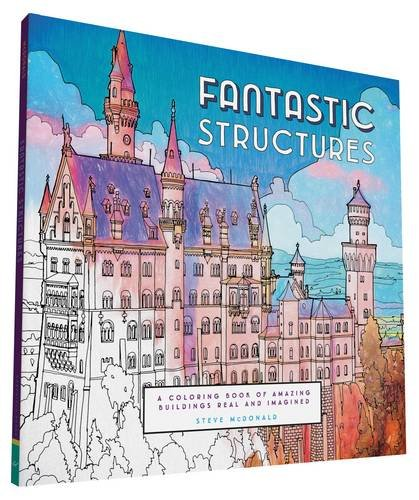 9781452153230: Fantastic Structures: A Coloring Book of Amazing Buildings Real and Imagined (Fantastic Cities)
