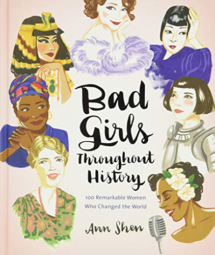 9781452153933: Bad Girls Throughout History: 100 Remarkable Women Who Changed the World