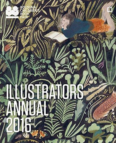 9781452154626: Illustrators Annual 2016 (Bologna Childrens Book Fair)