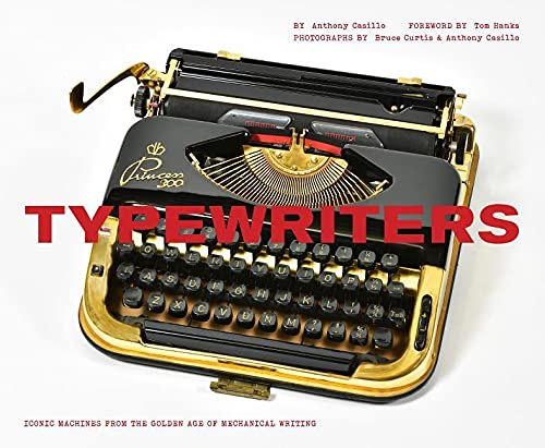 Typewriters: Iconic Machines from the Golden Age of Mechanical Writing 9781452154886 From the creation of the QWERTY keyboard to the world's first portable typing machine, this handsome collection is a visual homage to th