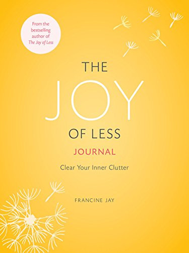 9781452155289: The Joy of Less Journal: Clear Your Inner Clutter