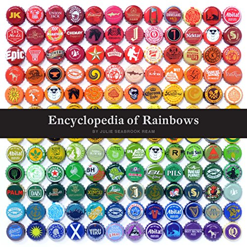 9781452155333: Encyclopedia of Rainbows: Our World Organized by Color