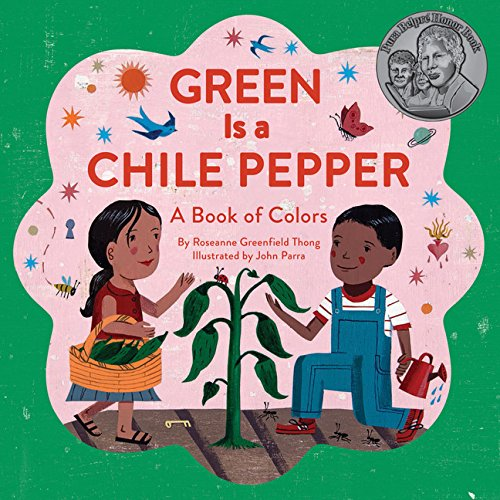 9781452156453: Green Is a Chile Pepper: A Book of Colors