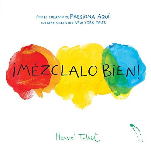 9781452159331: Mezclalo Bien! (Mix it Up!): (bilingual Children's Book, Spanish Books for Kids)