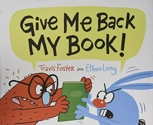 9781452160405: Give Me Back My Book!: (Funny Books for Kids, Silly Picture Books, Children's Books about Friendship)