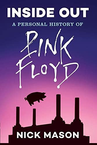 9781452166100: Inside Out: A Personal History of Pink Floyd (Reading Edition)