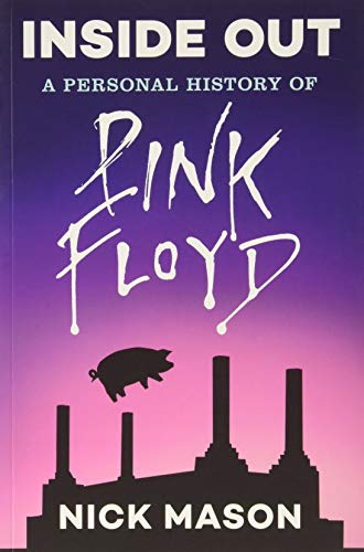 9781452166100: Inside Out: A Personal History of Pink Floyd