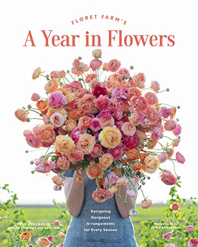 9781452172897: Floret Farm's a Year in Flowers: Designing Gorgeous Arrangements for Every Season