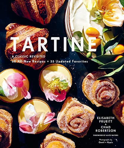 9781452178738: Tartine: A Classic Revisited 68 All-new Recipes + 55 Updated Favorites