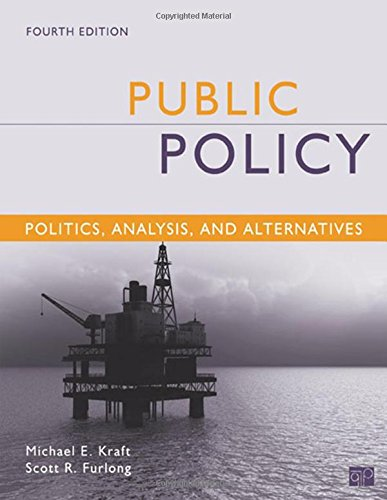 Public Policy: Politics, Analysis, and Alternatives, 4th: Kraft, Michael E.;