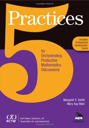 9781452202907: Five Practices for Orchestrating Productive Mathematics Discussions