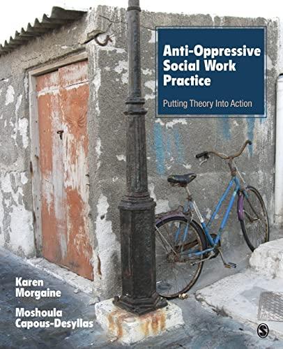 Anti-Oppressive Social Work Practice: Morgaine, Karen L./