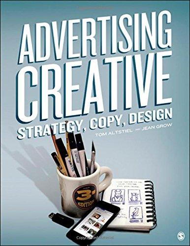 Advertising Creative: Strategy, Copy, and Design: Altstiel, Tom; Grow,