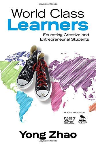 9781452203980: World Class Learners: Educating Creative and Entrepreneurial Students