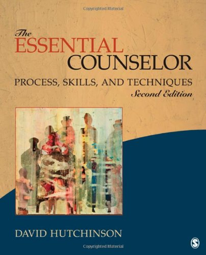 9781452205045: The Essential Counselor: Process, Skills, and Techniques