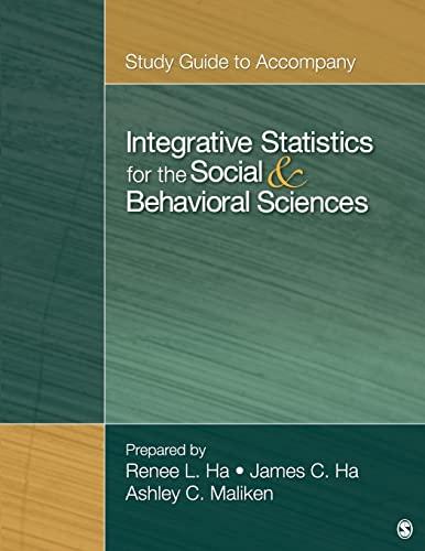 Study Guide to Accompany Integrative Statistics for: Ha, Renee R.