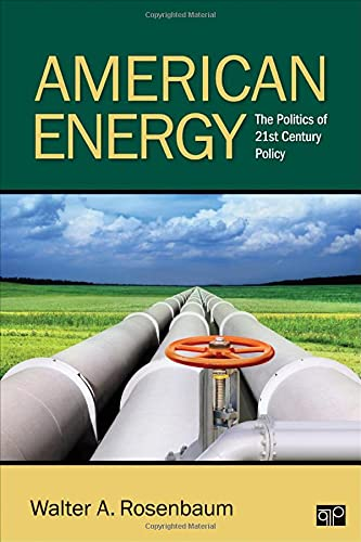 9781452205373: American Energy: The Politics of 21st Century Policy