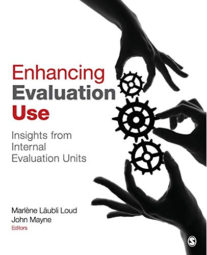 9781452205472: Enhancing Evaluation Use: Insights from Internal Evaluation Units