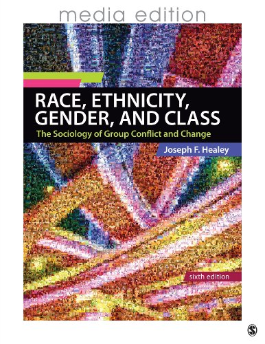 9781452216515: Race, Ethnicity, Gender, and Class: The Sociology of Group Conflict and Change