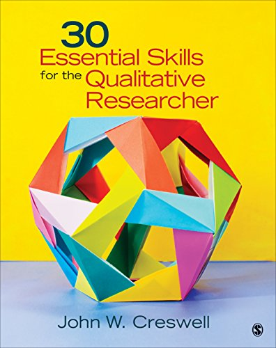 30 Essential Skills for the Qualitative Researcher: John W Creswell