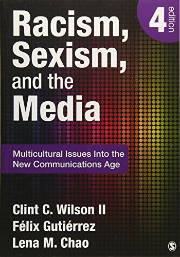 Racism, Sexism, and the Media: Multicultural Issues Into the New Communications Age: Wilson, Clint ...