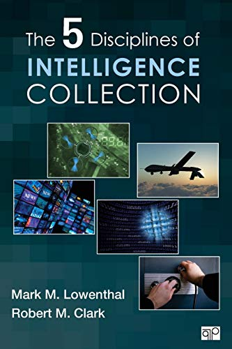 9781452217635: The Five Disciplines of Intelligence Collection