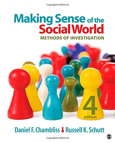 Making Sense of the Social World: Methods: Daniel F. Chambliss;