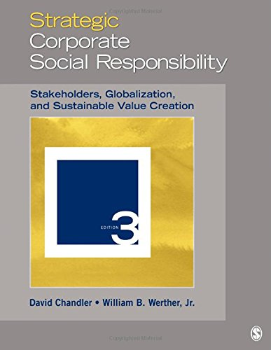 Strategic Corporate Social Responsibility: Stakeholders, Globalization, and: Chandler, David; Werther,