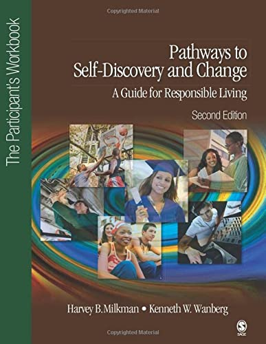 9781452217895: Pathways to Self-Discovery and Change: A Guide for Responsible Living: The Participant′s Workbook